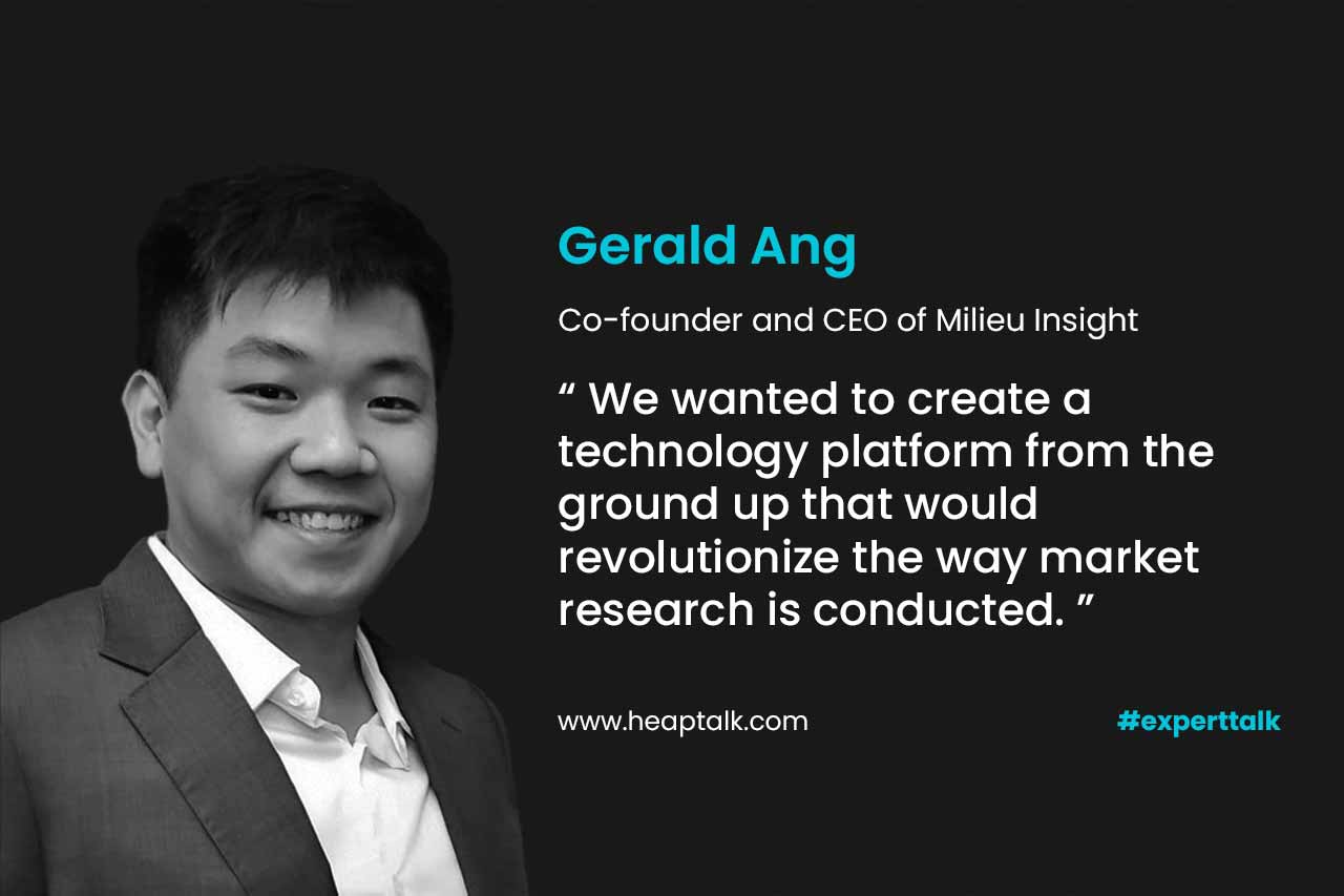 Gerald Ang, Co-founder and CEO of Milieu Insight